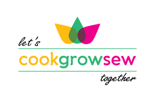 Let's Cook, Grow and Sew Together